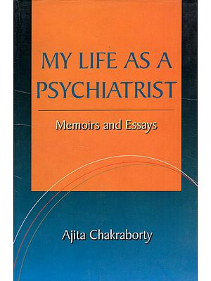 My Life as a Psychiatrist (Memories and Essays)
