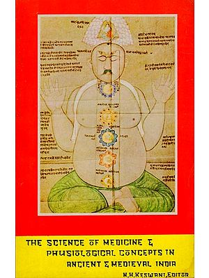 The Science of Medicine and Physiological Concepts in Ancient and Medieval India (An Old and Rare Book)