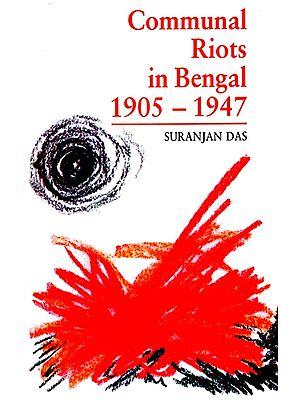 Communal Riots in Bengal (1905-1947)