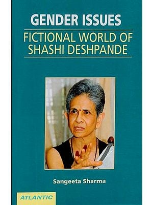 Gender Issues - Fictional World of Shashi Deshpande