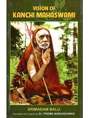 Vision of Kanchi Mahaswami
