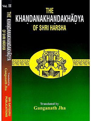 The Khandanakhandakhadya of Shri Harsha (Set of 2 Volumes)