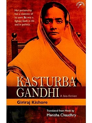 Kasturba Gandhi (A Bio-Fiction)
