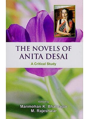 The Novels of Anita Desai (A Critical Study)