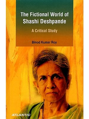 The Fictional World of Shashi Deshpande (A Critical Study)