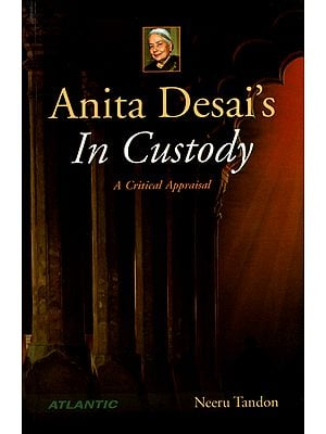 Anita Desai's in Custody (A Critical Appraisal)
