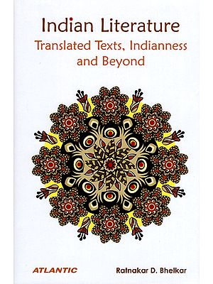 Indian Literature (Translated Texts, Inidanness and Beyond)