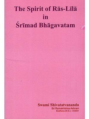 The Spirit of Ras Lila in Srimad Bhagavatam