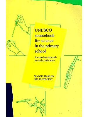 UNESCO Sourcebook for Science in the Primary School (A Workshop approach to Teacher Education)