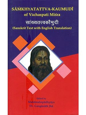 Samkhyatattva-Kaumudi of Vachaspati Misra (Sanskrit Text with English Translation)