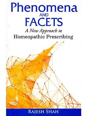 Phenomena and Facets (A New Approach to Homeopathic Prescribing)