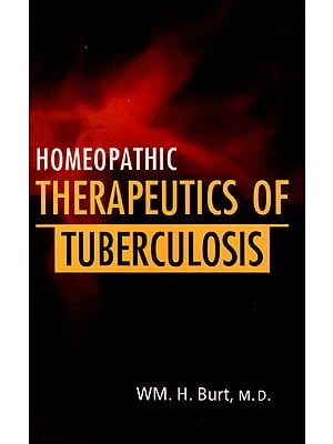 Homeopathic Therapeutics of Tuberculosis (Pulmonary Consumption)