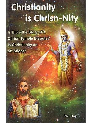 Christianity is Chrisn-Nity