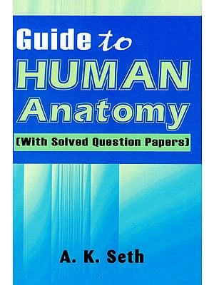 Guide to Human Anatomy (With Solved Question Papers)