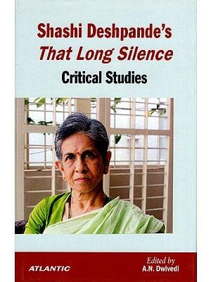 Shashi Deshpandes That Long Silence (Critical Studies)
