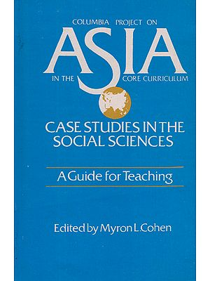 Columbia Project on Asia in The Core Curriculum (Case Studies In The Social Sciences)