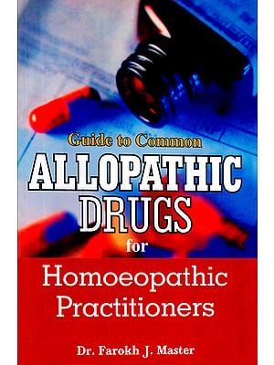 Guide to Common Allopathic Drugs for Homoeopathic Practitioner