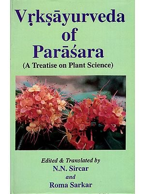 Vrksayurveda of Parasara- A Treatise on Plant Science (An Old and Rare Book)