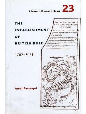 The Establishment of British Rule (1757-1813)