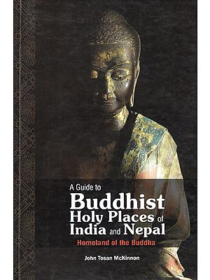 A Guide to Buddhist Holy Places of India and Nepal