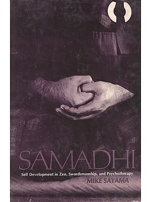 Samadhi (Self Development in Zen, Swordsmanship, and Psychotherapy)