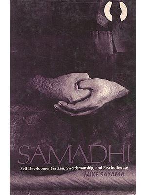 Samadhi (Self Development in Zen, Swordsmanship, and Psychotherapy)
