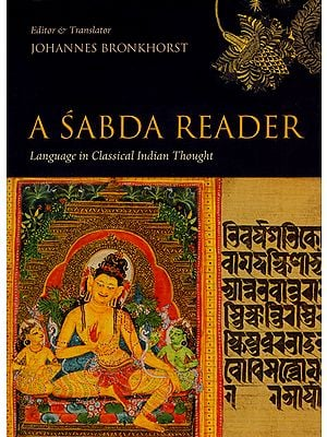 A Sabda Reader (Language in Classical Indian Thought)