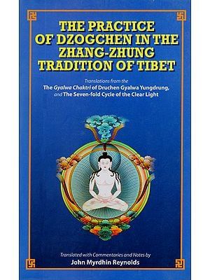 The Practice of Dzogchen in the Zhang-Zhung Tradition of Tibet