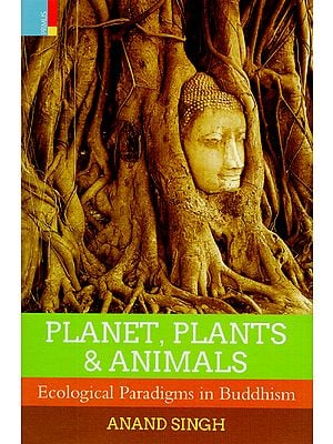 Planet, Plants and Animals (Ecological Paradigms in Buddhism)