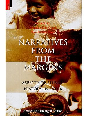 Narratives From the Margins (Aspects of Adivasi History in India)