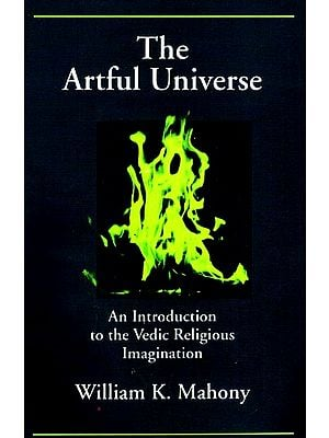 The Artul Universe (An Introduction to the Vedic Religious Imagination)