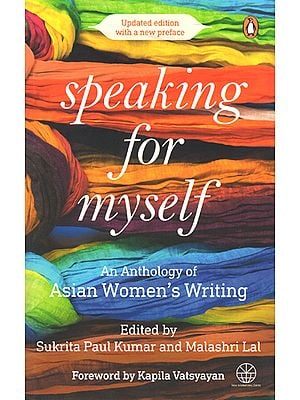 Speaking for Myself (An Anthology of Asian Womens Writing)