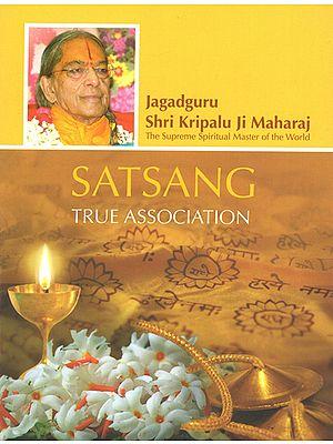 Satsang (True Association)