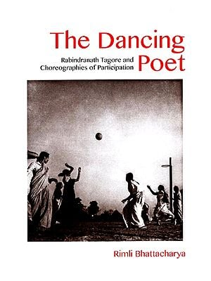 The Dancing Poet: Rabindranath Tagore and Choreographies of Participation
