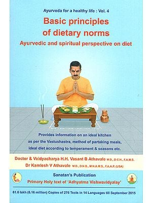 Basic Principles of Dietry Norms (Ayurvedic and Spiritual Perspective on Diet)