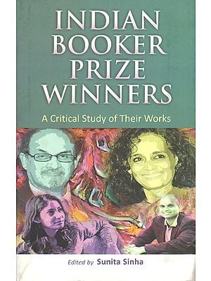 Indian Booker Prize Winners (A Critical Study of Their Works)