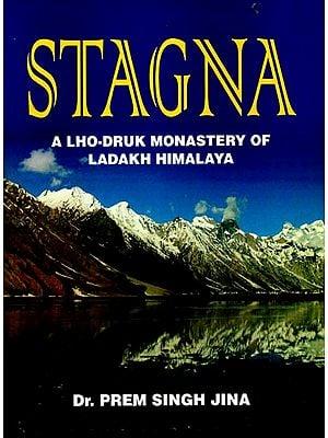 Stagna (A Lho-Druk Monastery Of Ladakh Himalaya)