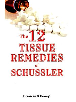 The 12 Tissue Remedies of Schussler