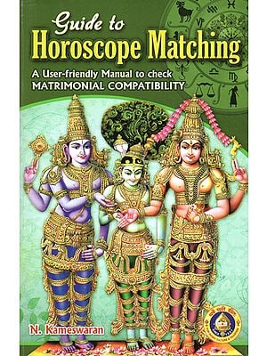Guide to Horoscope Matching (A User Friendly Manual to Check Matrimonial Compatibility)