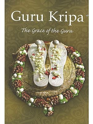 Guru Kripa (The Grace of The Guru)