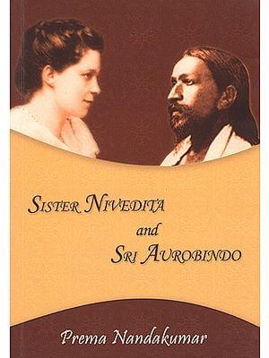 Sister Nivedita and Sri Aurobindo