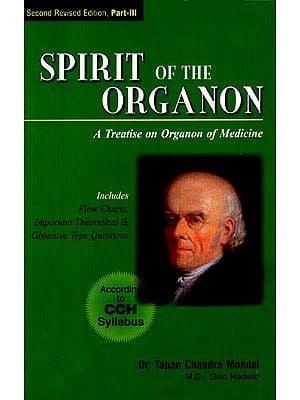 Spirit of the Organon (A Treatise on Organon of Medicine)