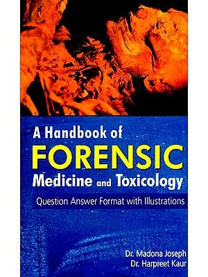 A Handbook of Forensic Medicine and Toxicology (Question Answer Format with Illustrations)