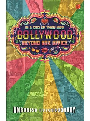 In a Cult of their Own Bollywood (Beyond Box Office)