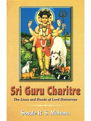 Sri Guru Charitre (The Lives and Deeds of Lord Dattatreya)
