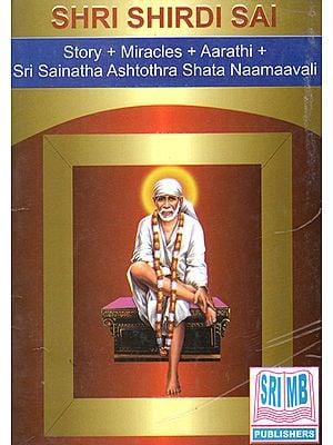 Shri Shirdi Sai (Sroty Miracles Aarathi Sri Sainatha Ashtothra Shata Naamaavali)