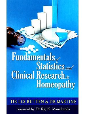 Fundamentals of Statistics and Clinical Research in Homoeopathy