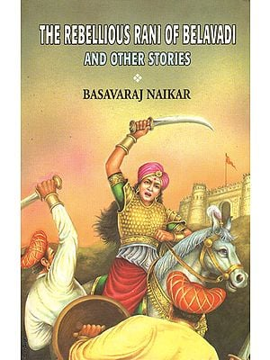 The Rebellious Rani of Belavadi and Other Stories (An Old Book)