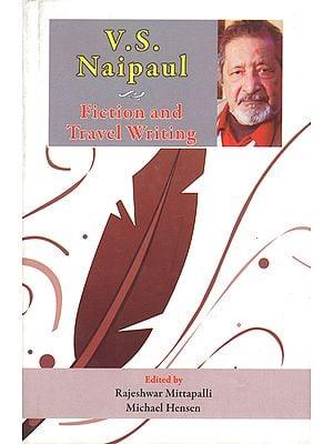 V S Naipaul (Fiction and Travel Writing)