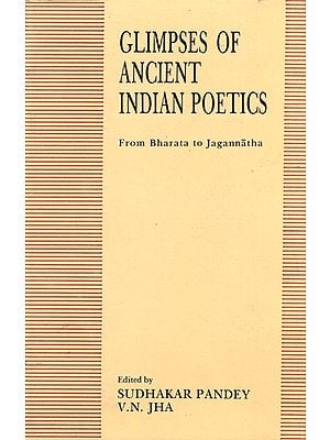 Glimpses of Ancient Indian Poetics- From Bharata to Jagannatha (An Old and Rare Book)